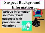 suspect background information75