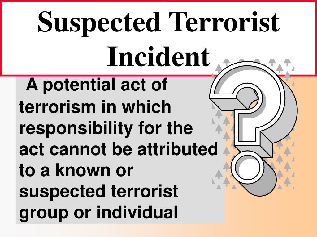 Suspected Terrorist Incident