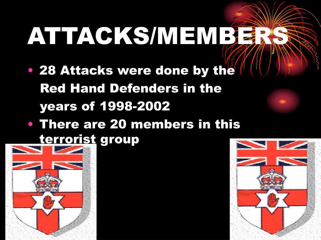 ATTACKS/MEMBERS