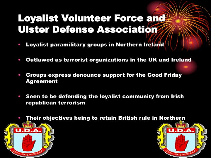 Loyalist volunteer force and ulster defense association