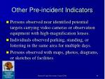 other pre incident indicators
