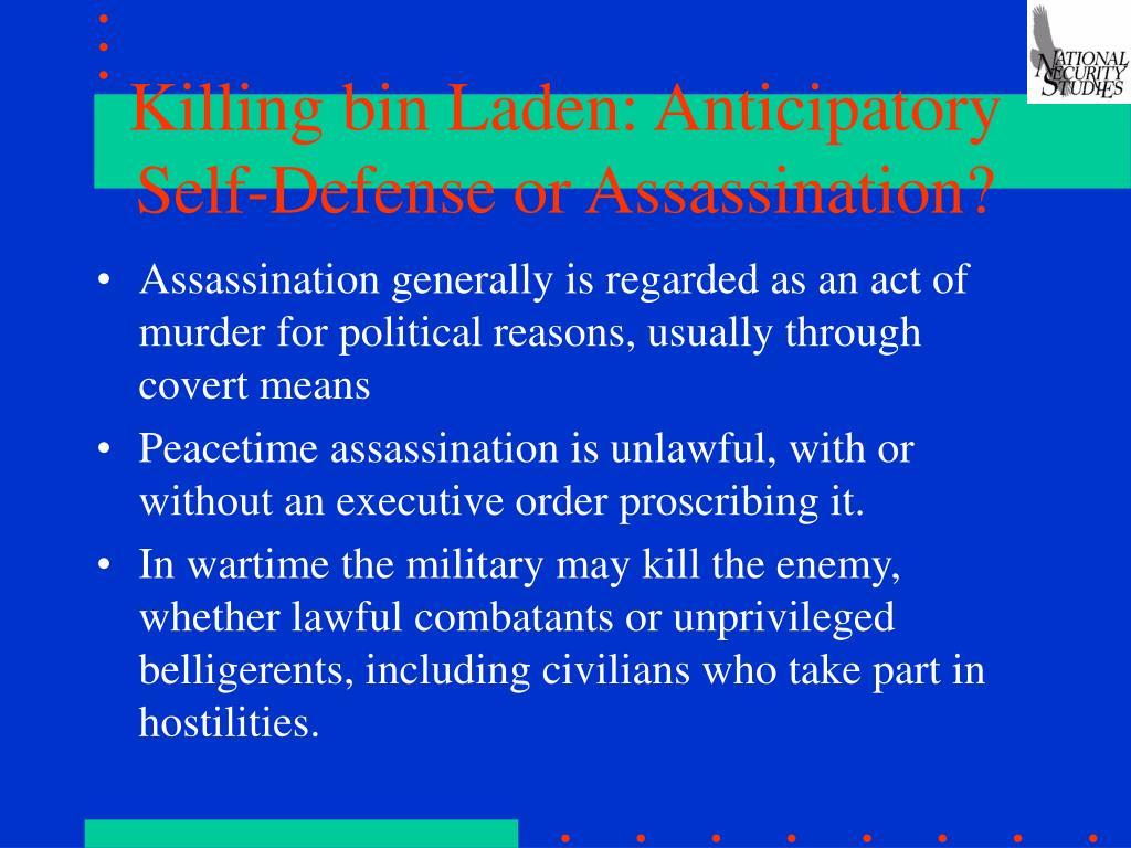 Killing bin Laden: Anticipatory Self-Defense or Assassination?