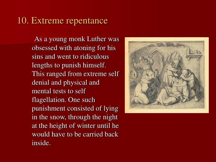 10. Extreme repentance