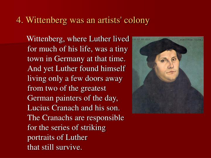 4. Wittenberg was an artists' colony
