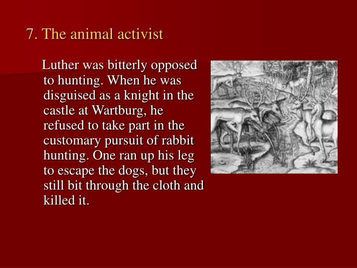 7. The animal activist