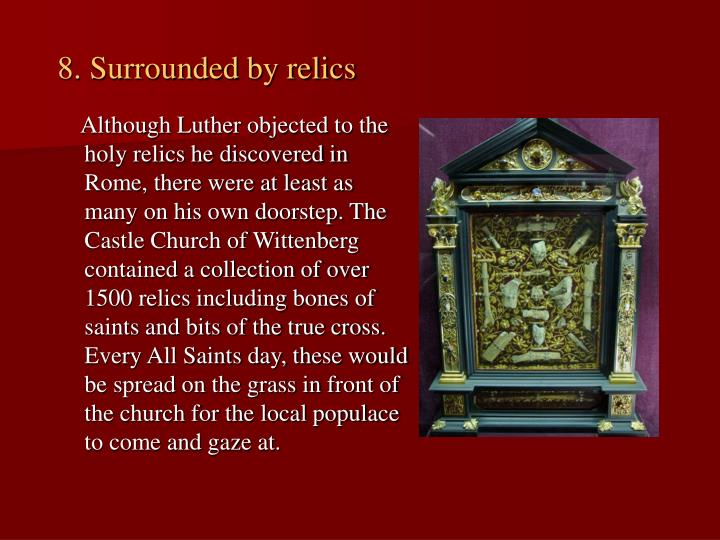 8. Surrounded by relics