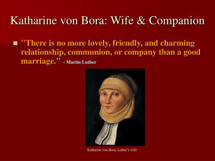 Katharine von Bora: Wife & Companion