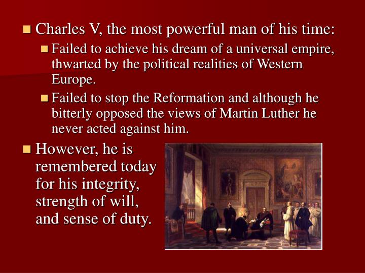 Charles V, the most powerful man of his time: