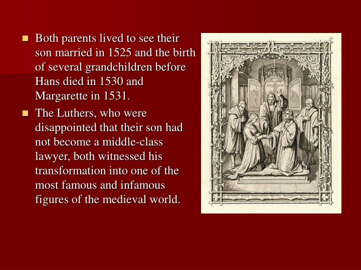Both parents lived to see their son married in 1525 and the birth of several grandchildren before Hans died in 1530 and Margarette in 1531.