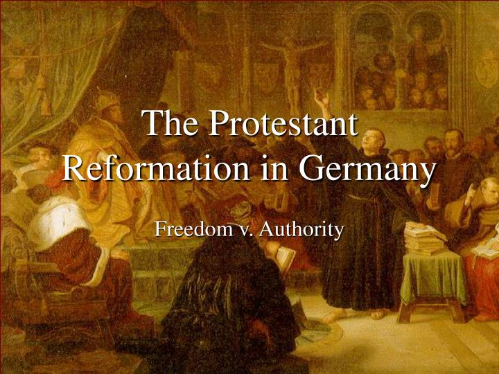 The Protestant Reformation in Germany
