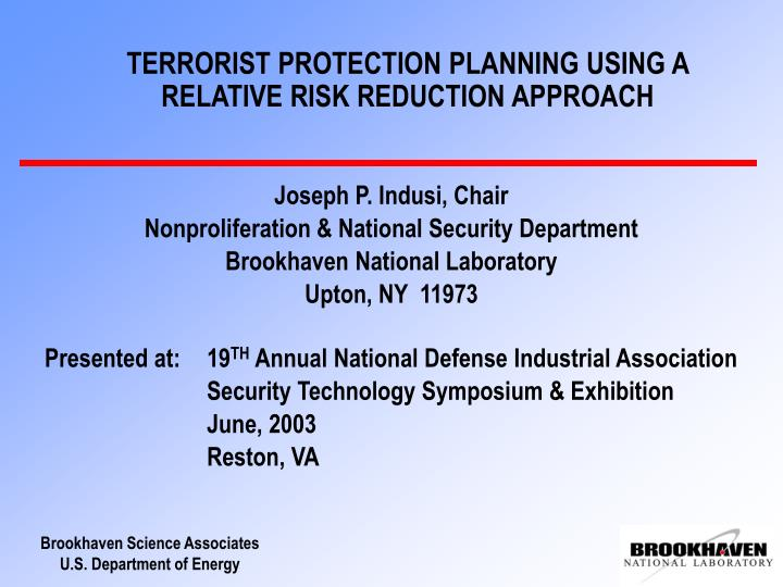 Terrorist protection planning using a relative risk reduction approach l.jpg