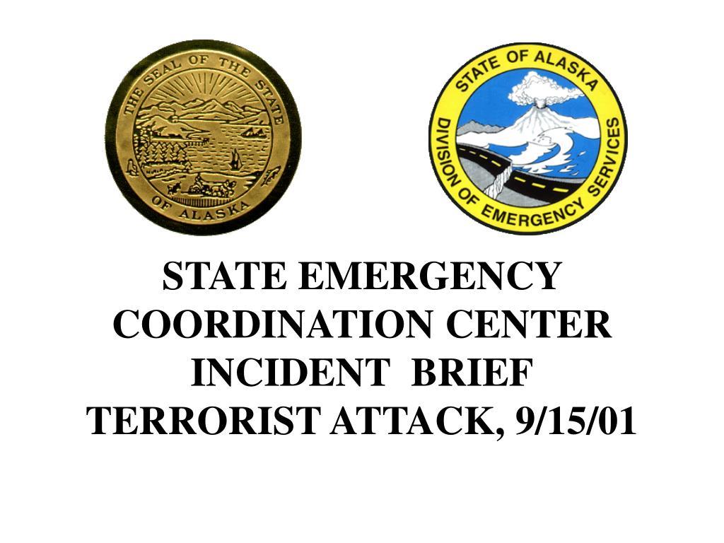 STATE EMERGENCY COORDINATION CENTER  INCIDENT  BRIEF