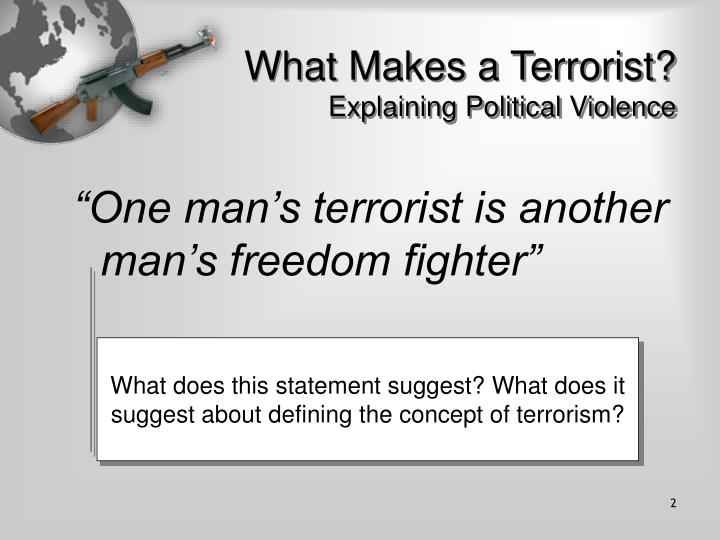 What makes a terrorist explaining political violence l.jpg