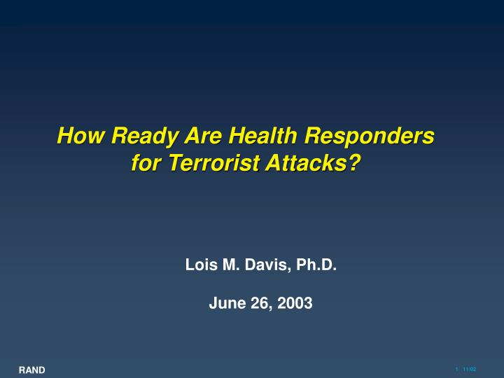 How ready are health responders for terrorist attacks l.jpg