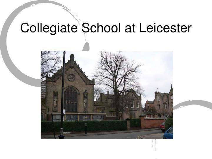 Collegiate School at Leicester