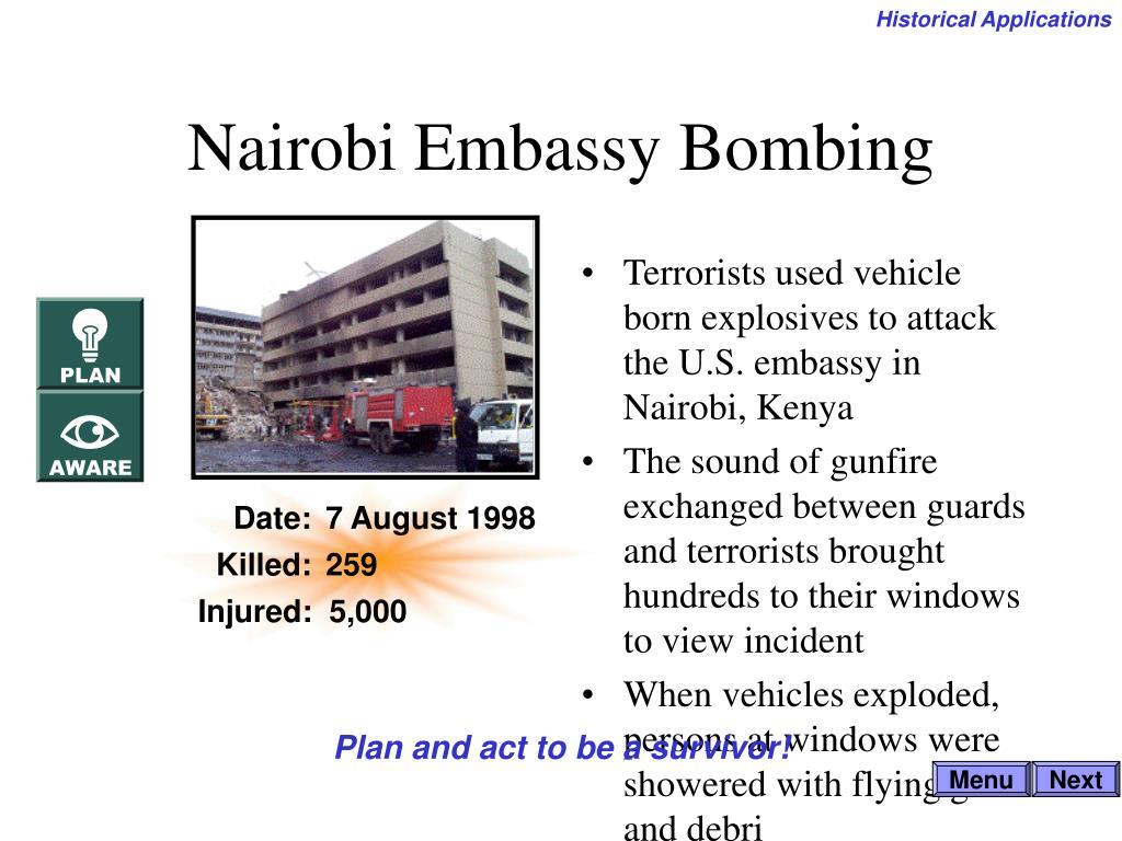 Terrorists used vehicle born explosives to attack the U.S. embassy in Nairobi, Kenya