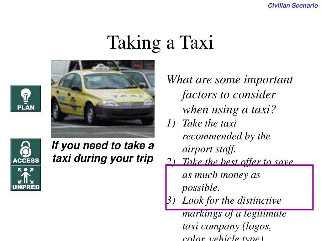 What are some important factors to consider when using a taxi?