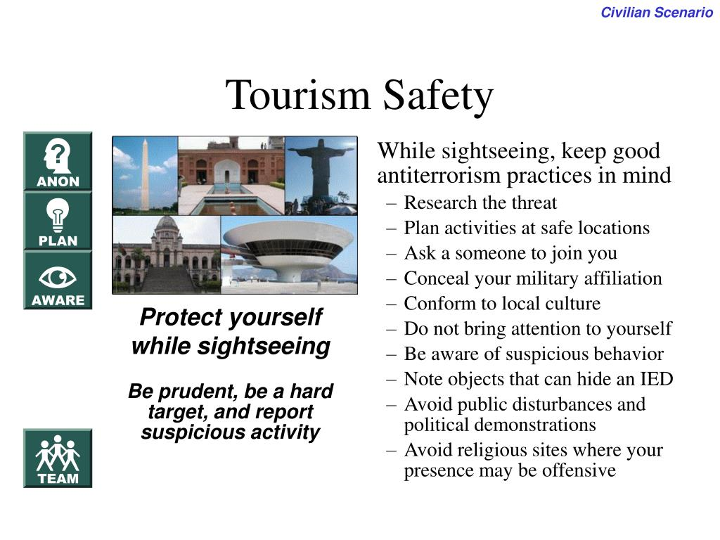 While sightseeing, keep good antiterrorism practices in mind