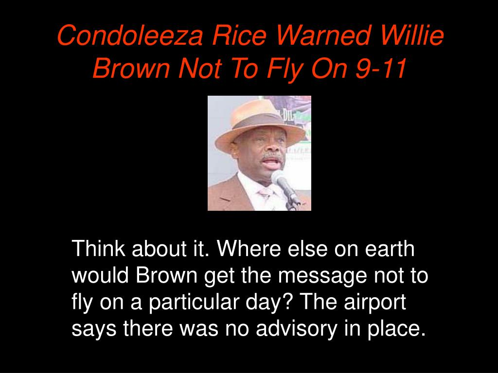 Condoleeza Rice Warned Willie Brown Not To Fly On 9-11