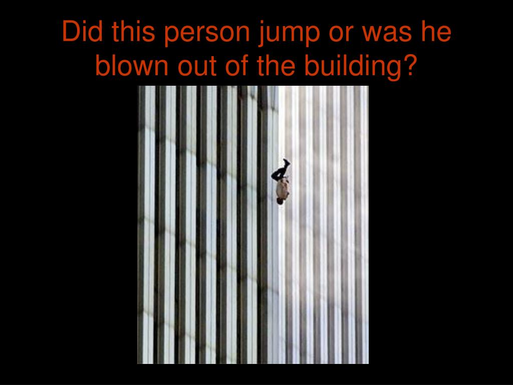Did this person jump or was he blown out of the building?