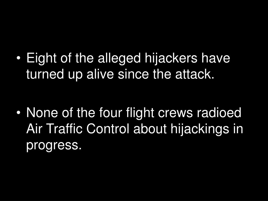 Eight of the alleged hijackers have turned up alive since the attack.