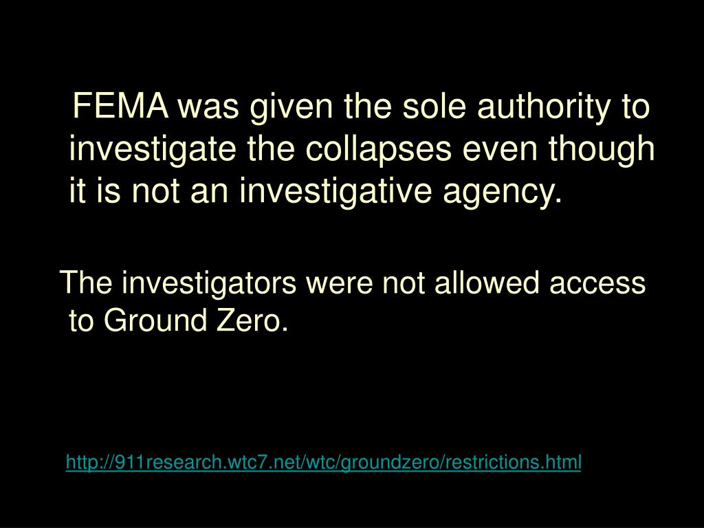 FEMA was given the sole authority to investigate the collapses even though it is not an investigative agency.