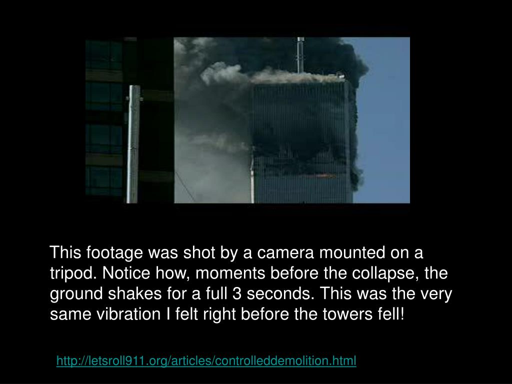 This footage was shot by a camera mounted on a tripod. Notice how, moments before the collapse, the ground shakes for a full 3 seconds. This was the very same vibration I felt right before the towers fell!