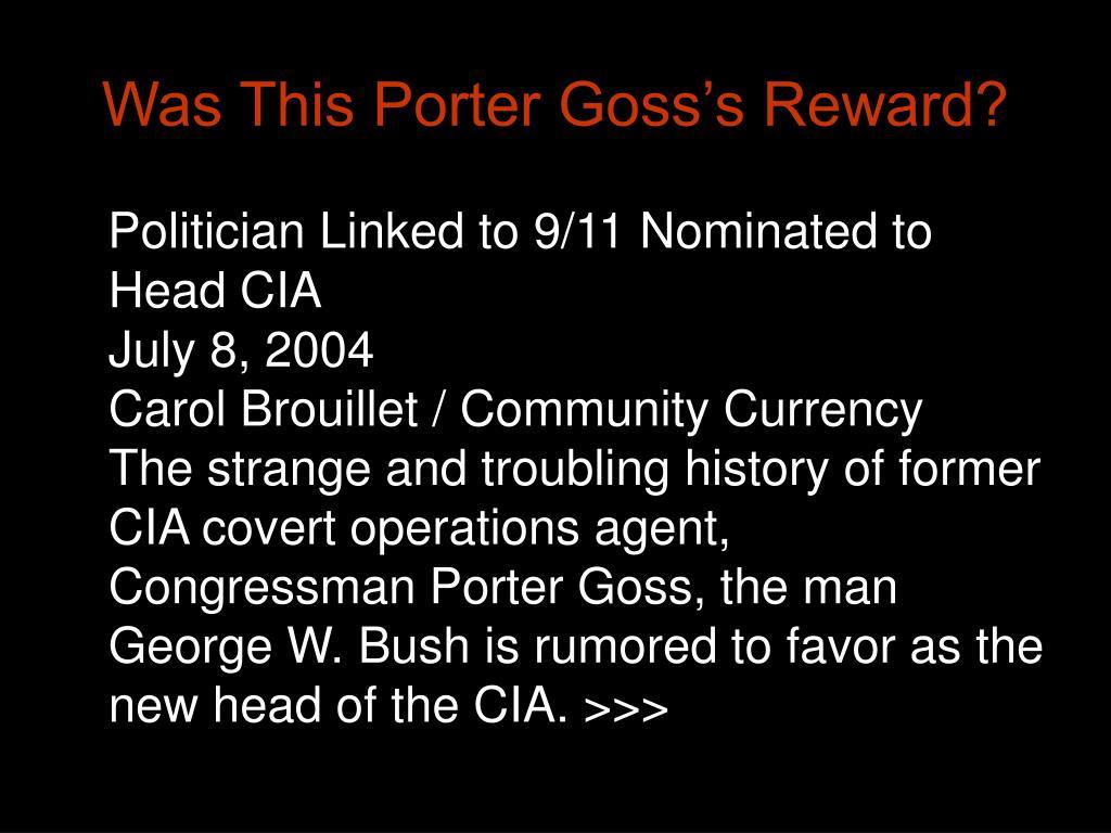 Was This Porter Goss's Reward?