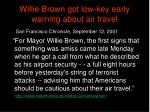 willie brown got low key early warning about air travel