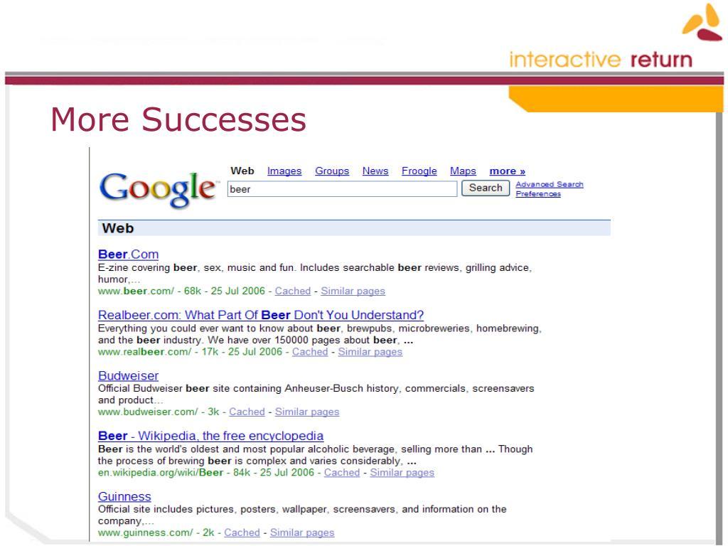 More Successes