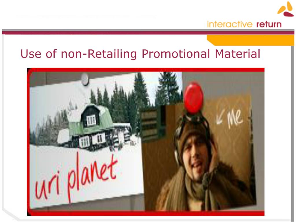Use of non-Retailing Promotional Material