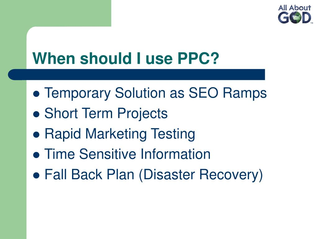 When should I use PPC?