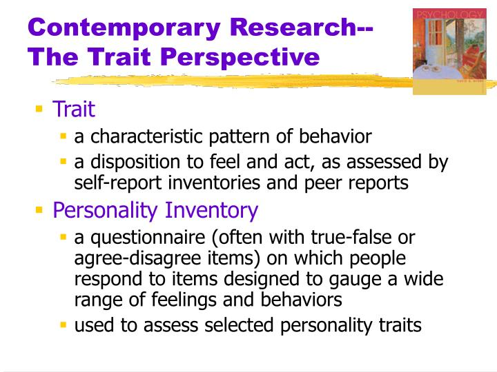 Contemporary Research-- The Trait Perspective