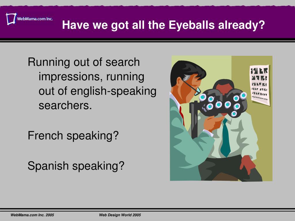 Have we got all the Eyeballs already?
