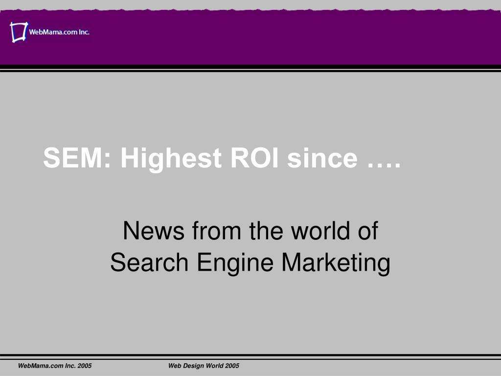 SEM: Highest ROI since ….
