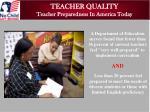 teacher quality teacher preparedness in america today2