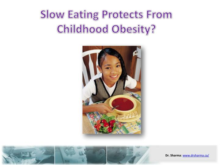 Slow eating protects from childhood obesity