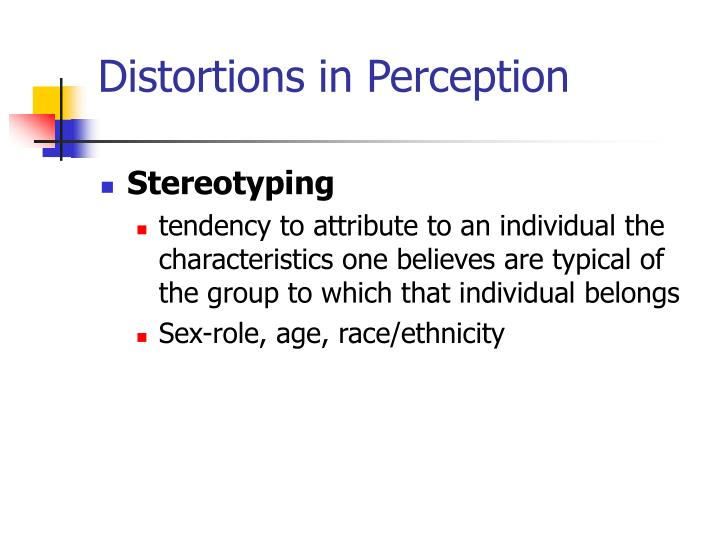Distortions in Perception