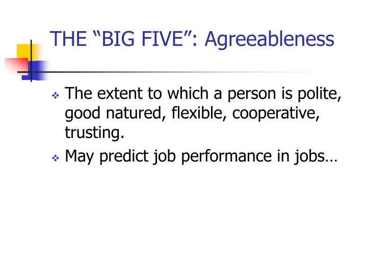 "THE ""BIG FIVE"": Agreeableness"