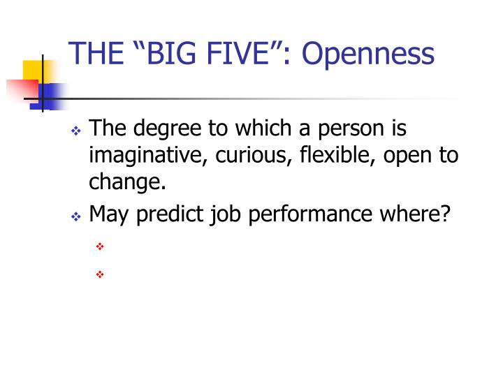 "THE ""BIG FIVE"": Openness"