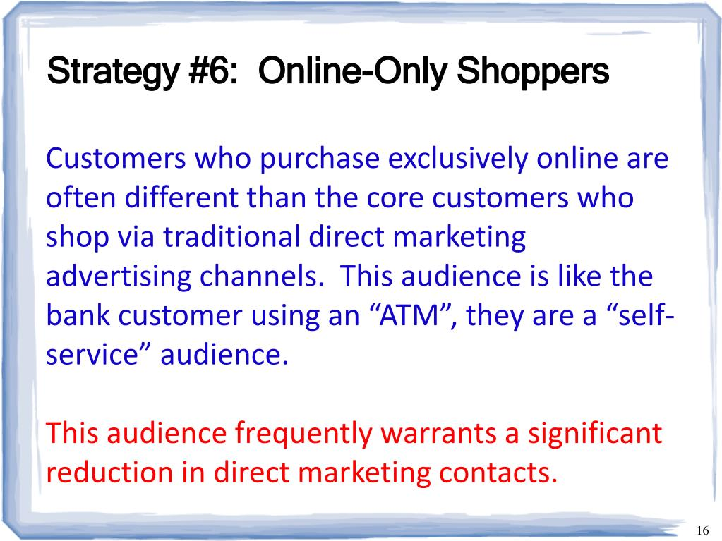 Strategy #6:  Online-Only Shoppers