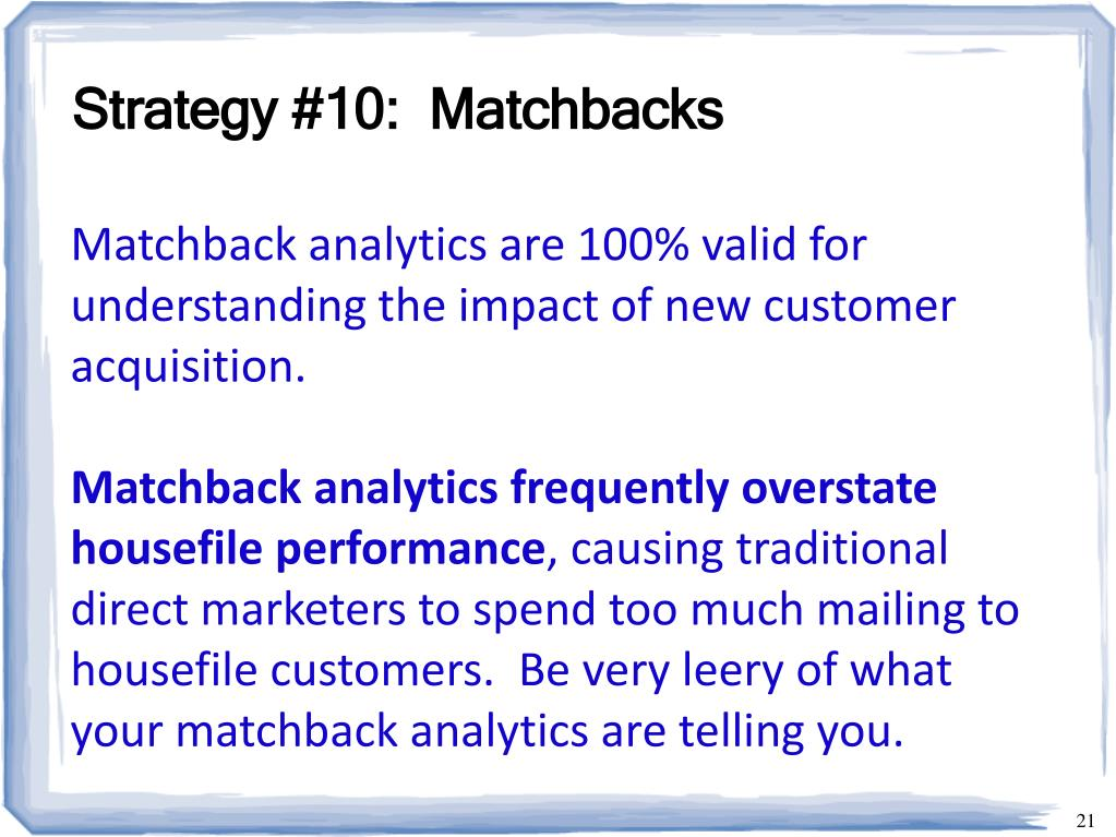 Strategy #10:  Matchbacks