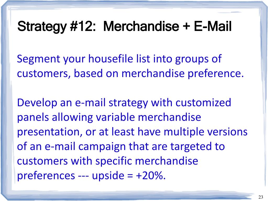 Strategy #12:  Merchandise + E-Mail