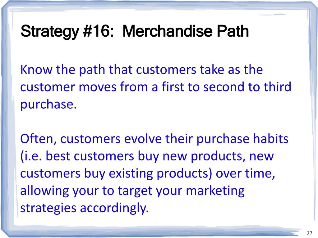 Strategy #16:  Merchandise Path