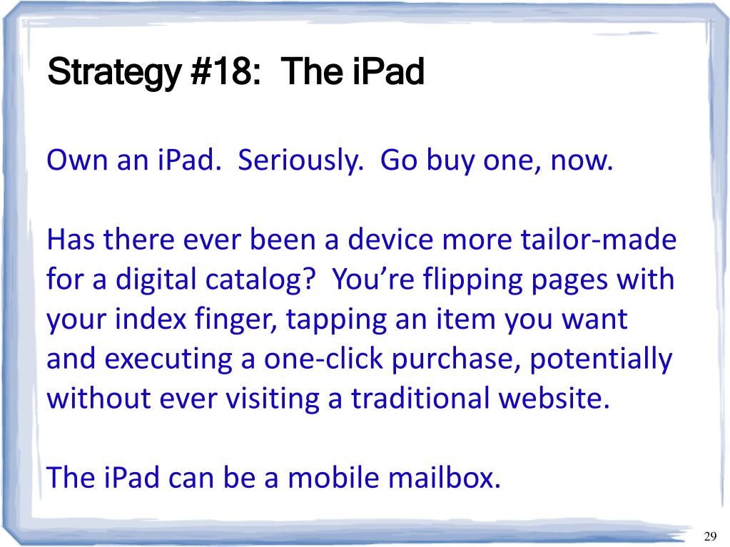 Strategy #18:  The iPad