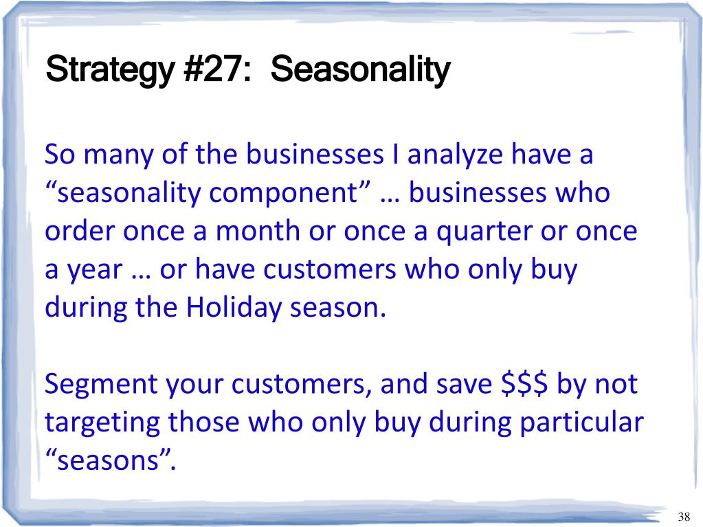 Strategy #27:  Seasonality