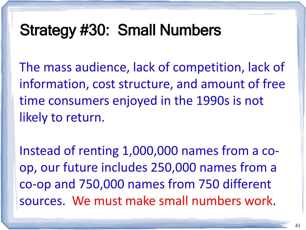 Strategy #30:  Small Numbers