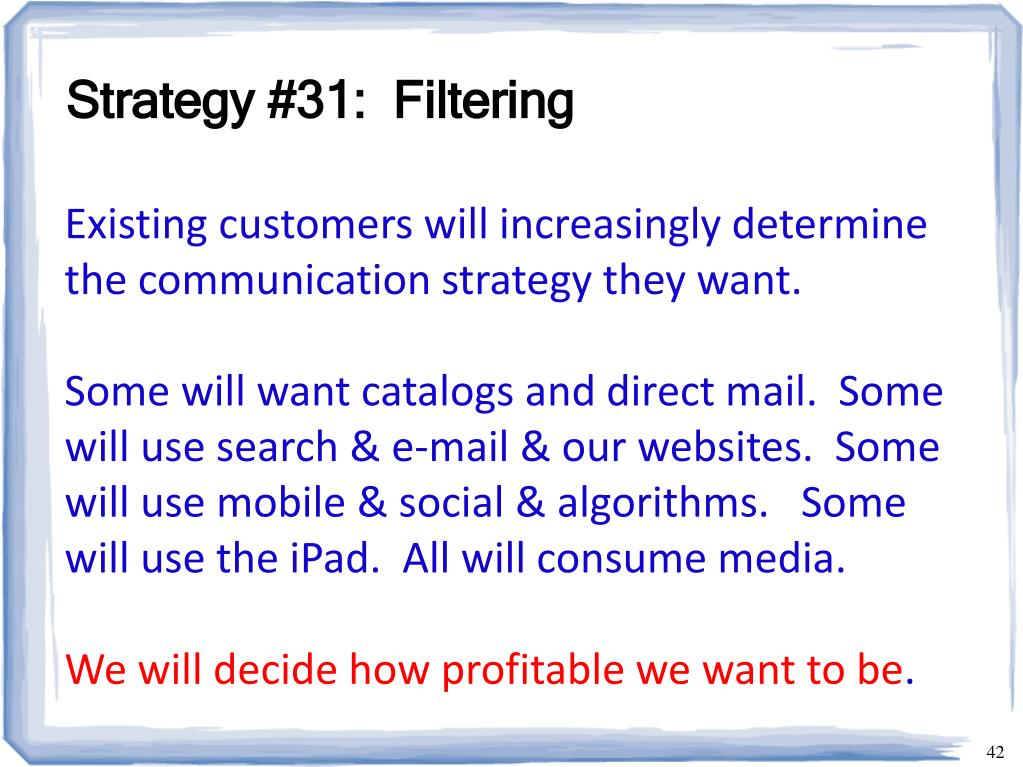 Strategy #31:  Filtering