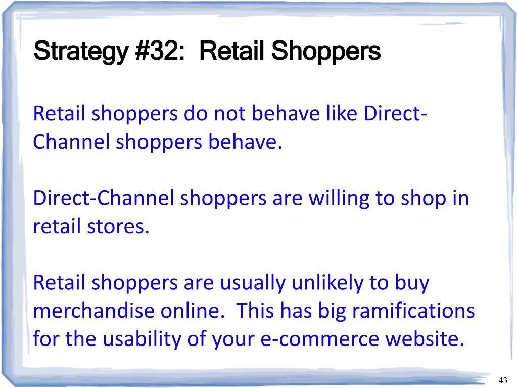 Strategy #32:  Retail Shoppers