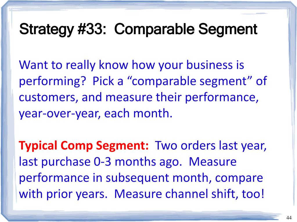 Strategy #33:  Comparable Segment